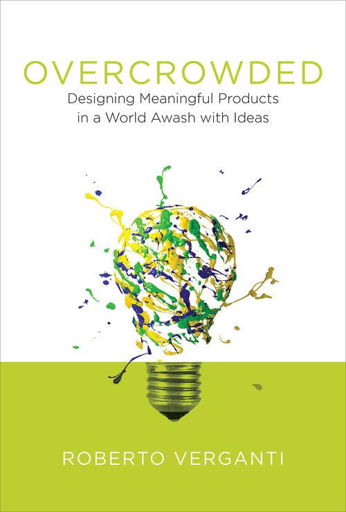 Overcrowded di Roberto Verganti all'attacco del Design Thinking