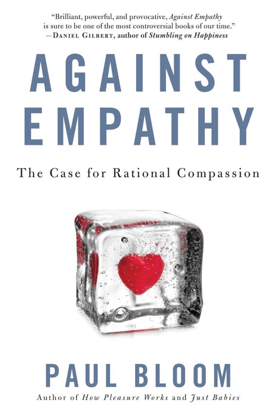Paul Bloom - Against Empathy